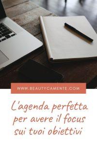 L'agenda perfetta per avere il focus sui tuoi obiettivi
