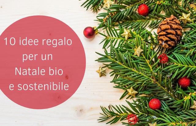 10+ idee regalo bio e naturali per un Natale sostenibile